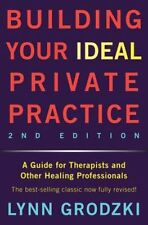Building Your Ideal Private Practice – A Guide for Therapists and Other He
