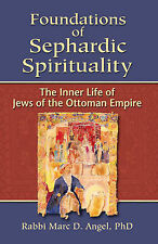 Foundations Of Sephardic Spirituality Hb: The Inner Life of Jews of the Ottoman