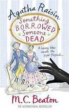 Agatha Raisin: Something Borrowed, Someone Dead by M. C. Beaton (Hardback, 2013)