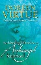 The Healing Miracles Of Archangel Raphael Doreen Virtue