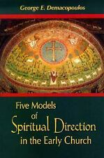 Five Models of Spiritual Direction in the Early Church by George E....