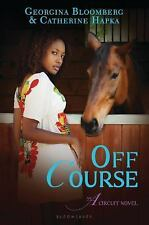 Off Course: An A Circuit Novel (The A Circuit), Hapka, Catherine, Bloomberg, Geo