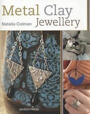 Metal Clay Jewellery by Natalia Colman (2015, Paperback)