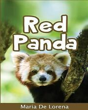 Red Panda: Children Pictures Book and Fun Facts about Red Panda by Maria De...