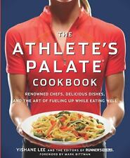 The Athlete's Palate Cookbook: Renowned Chefs, Delicious Dishes, and the Art of