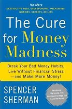 The Cure for Money Madness: Break Your Bad Money Habits, Live Without -ExLibrary