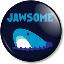 """JAWSOME 1"""" 25mm Pin Button Badge Novelty Awesome Jaws Shark Movie Humour Geek"""