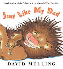 Just Like My Dad by David Melling, Book, New (Paperback)