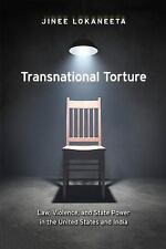 Transnational Torture: Law, Violence, and State Power in the United States and I