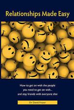 Relationships Made Easy: How to get on with the people you need to get on with a