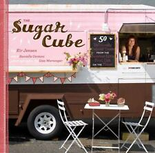 The Sugar Cube: 50 Deliciously Twisted Treats from the Sweetest Little-ExLibrary