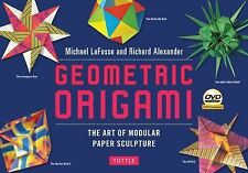 Geomodular Origami Kit : The Art of Modular Paper Sculpture by Richard L....