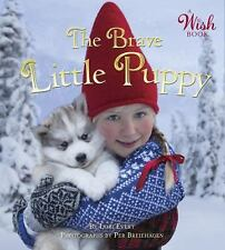 The Brave Little Puppy (a Wish Book) by Lori Evert (2016, Board Book)