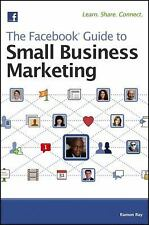The Facebook Guide to Small Business Marketing by Tory Johnson and Ramon Ray...