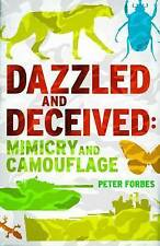 Dazzled and Deceived � Mimicry and Camouflage, Peter Forbes