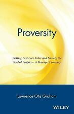 Proversity : Getting Past Face Value and Finding the Soul of People-A...