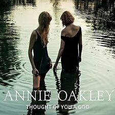 Annie Oakley - Thought of You a God [New CD]