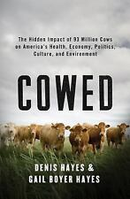 Cowed: The Hidden Impact of 93 Million Cows on America's Health, Economy,