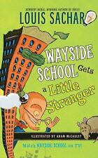 Wayside School: Wayside School Gets a Little Stranger by Louis Sachar (2004,...