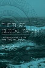 The Third Globalization : Can Wealthy Nations Stay Rich in the Twenty-First...