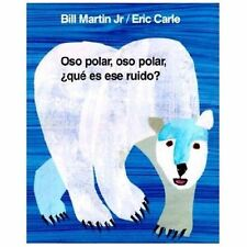 Brown Bear and Friends Ser.: Oso Polar, Oso Polar, Que Es Ese Ruido? by Bill,...