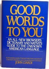 GOOD WORDS TO YOU Ciardi Guide To Unknown American Language Sayings Slang Phrase