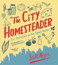 The City Homesteader: Self-Sufficiency on Any Square Footage-ExLibrary