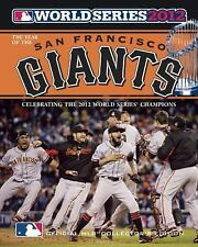Year of the San Francisco Giants: 2012 World Series Champions Major League Base