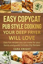 Easy Copycat Pub Style Cooking Your Deep fryer will Love: Easy fun recipes you c