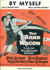 """BY MYSELF"" PIANO/VOCAL/CHORDS SHEET MUSIC-THE BAND WAGON-1937 FRED ASTAIRE RARE"