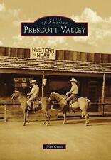 Prescott Valley (Arizona) by Jean Cross (2009)  Images of America Series