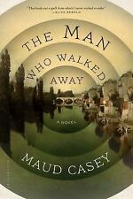 The Man Who Walked Away by Maud Casey (2015, Paperback)