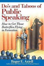 Do's and Taboos of Public Speaking: How to Get Those Butterflies Flying