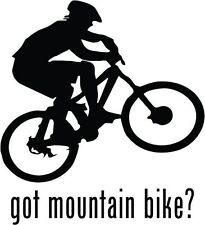"Got Mountain Bike Car Window Decor Vinyl Decal Sticker- 6"" Tall White"