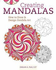 Creating Mandalas: How to Draw and Design Zendala Art, Pace CZT, Deborah A.