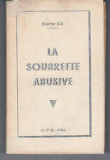 SIX (Etienne)  LA SOUBRETTE ABUSIVE (1957) LITTERATURE EROTIQUE