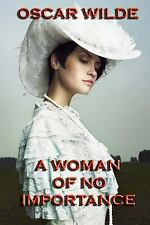 A Woman of No Importance : A Play by Oscar Wilde (2013, Paperback)