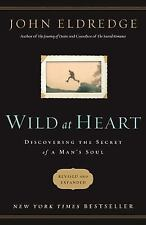 5 books: Wild at Heart Discovering the Secret of a Man's Soul by John Eldredge