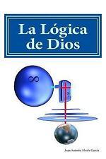 La lógica de Dios by Juan Alzola García (2014, Paperback)