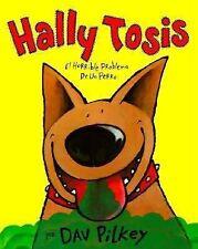 Hally Tosis / Dog Breath!: El horrible problema de un perro/ The horrible troub