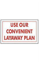 """Count of 10 Use Our Convenient Layaway Plan Policy Sign 11""""W x 7""""H"""