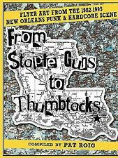 From Staple Guns to Thumbtacks: Flyer art from the 1982-1995 New Orleans Punk...