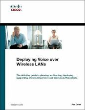 NEW - Deploying Voice over Wireless LANs by Geier, Jim