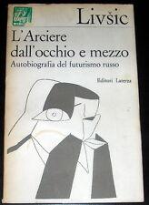 Benedikt Livsic L'Arciere dall'occhio e mezzo  futurismo Russo Laterza 1968