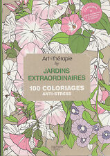 ART THERAPIE JARDINS EXTRAORDINAIRES 100 COLORIAGES ANTI-STRESS HACHETTE