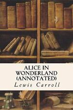 ALICE in WONDERLAND (annotated) by Lewis Carroll (2015, Paperback)