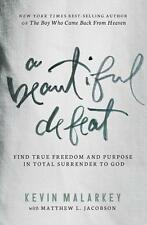A Beautiful Defeat: Find True Freedom and Purpose in Total Surrender to God...
