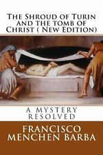 The Shroud of Turin and the Tomb of Christ ( New Edition) : A Mistery...
