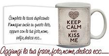 Tazza keep Calm and Kiss Me Personalizzata con nome,foto  ecc Idea regalo