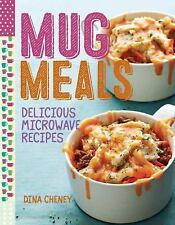 Mug Meals : Simple and Delicious Recipes for the Microwave by Dina Cheney...